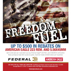 $0.05/round rebate on Federal® American Eagle® .223 Rem. and 5.56x45mm NATO rifle ammunition. Minimum purchase of 300 rounds required to qualify for rebate. For more details visit https://promotions.vistaoutdoor.com/EN/US/Promo/23/104/EntryForm