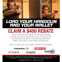 Receive $1 back on every fifty (50) rounds of 9mm Luger centerfire handgun ammunition purchased and $2 back on every fifty (50) rounds of all other centerfire handgun ammunition from these participating quality brands: Federal®, Speer®, Blazer®, American