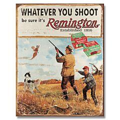 Remington Whatever You Shoot Tin Sign