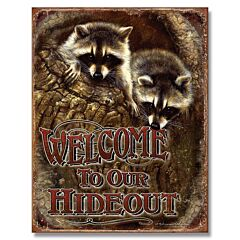 Welcome to Our Hideout Tin Sign