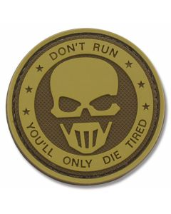 """Don't Run You'll Only Die Tired"" PVC Morale Patch"