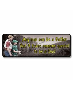 """Any Man Can Be A Father"" Small Tin Sign"