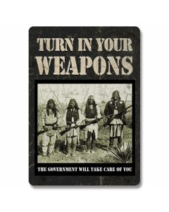"""Turn In Your Weapons"" Tin Sign"