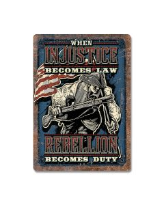 When Injustice Becomes Law Tin Sign Model 2255