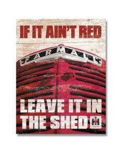 "Farmall ""If It Ain't Red"" Tin Sign"