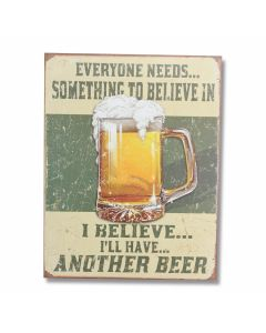 """Believe in Something"" Tin Sign Model 1686"
