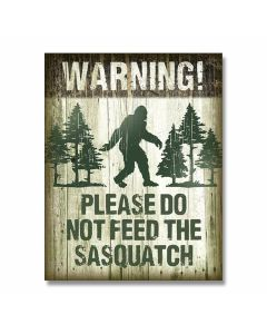 Don't Feed Sasquatch Tin Sign