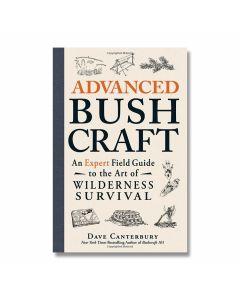 Advanced Bush Craft An Expert Field Guide to the Art of Wilderness Survival Book