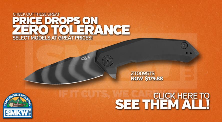 Don't Miss Our Zero Tolerance Closeouts!