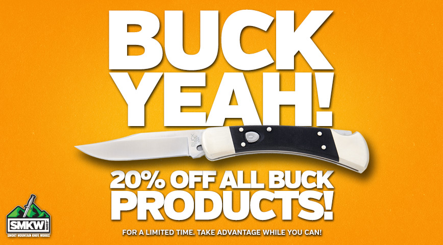 Buck Yeah - 20% Off All Buck Items for a Limited Time!