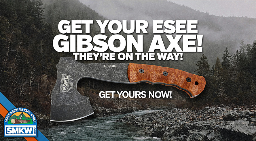 New ESEE Gibson Axe is on it's Way! Pre-order yours now!