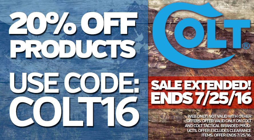 20% Off Colt Products! Web Only! Not Valid On Other Offers. Offer Only On Colt and Colt Tactical Branded Products. Offer Excludes Clearance Items. Offer Ends 7/25/16.